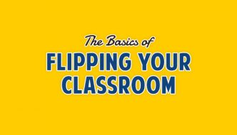 The Basics of Flipping Your Classroom